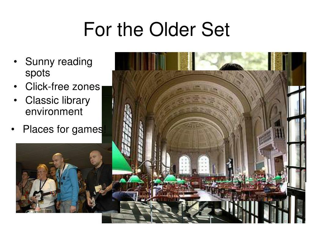 For the Older Set