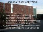 libraries that really work