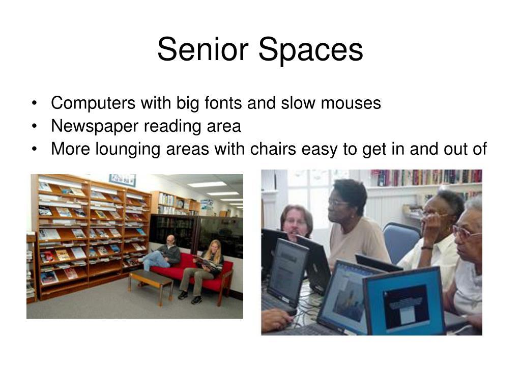 Senior Spaces