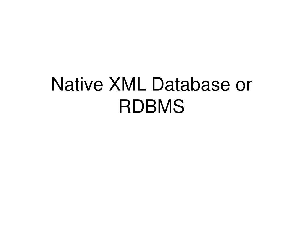 Native XML Database or RDBMS
