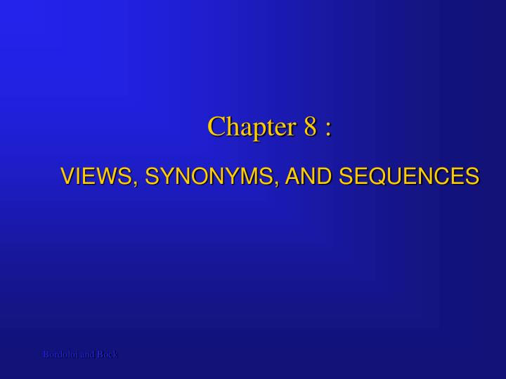 chapter 8 views synonyms and sequences n.