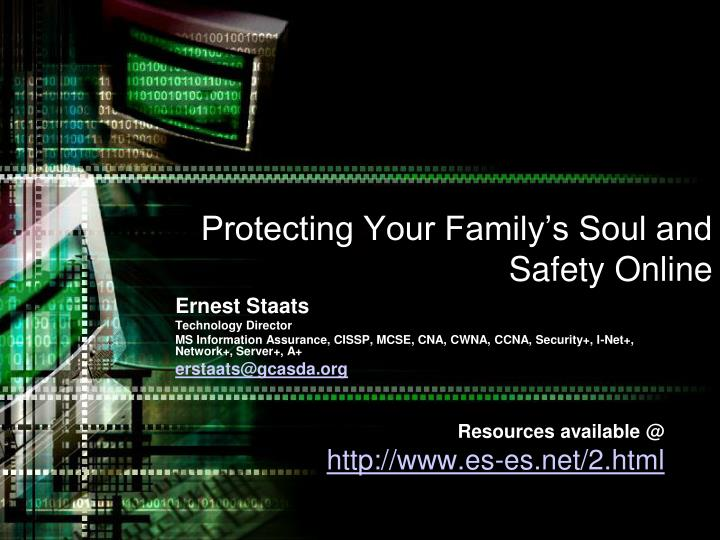 protecting your family s soul and safety online n.