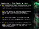 understand risk factors cont