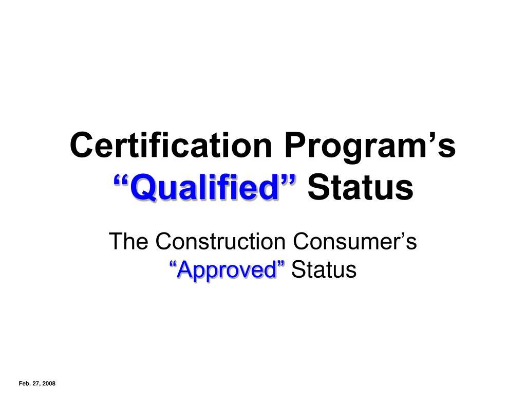 certification program s qualified status l.