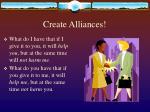 create alliances