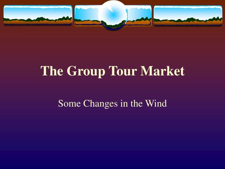 The Group Tour Market