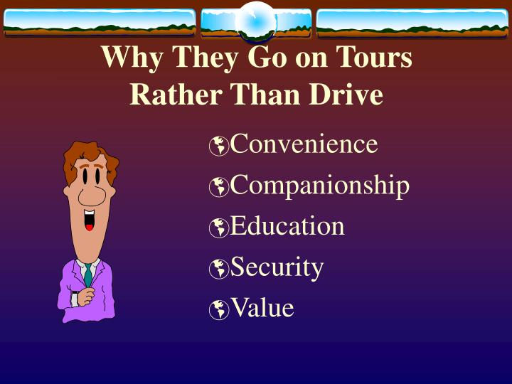 Why They Go on Tours