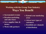 working with the group tour industry ways you benefit