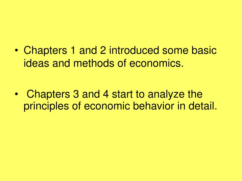 Chapters 1 and 2 introduced some basic ideas and methods of economics.