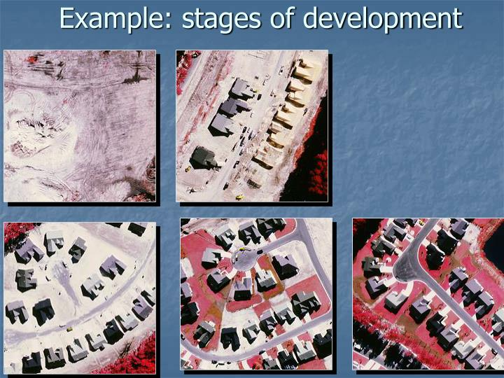 Example: stages of development