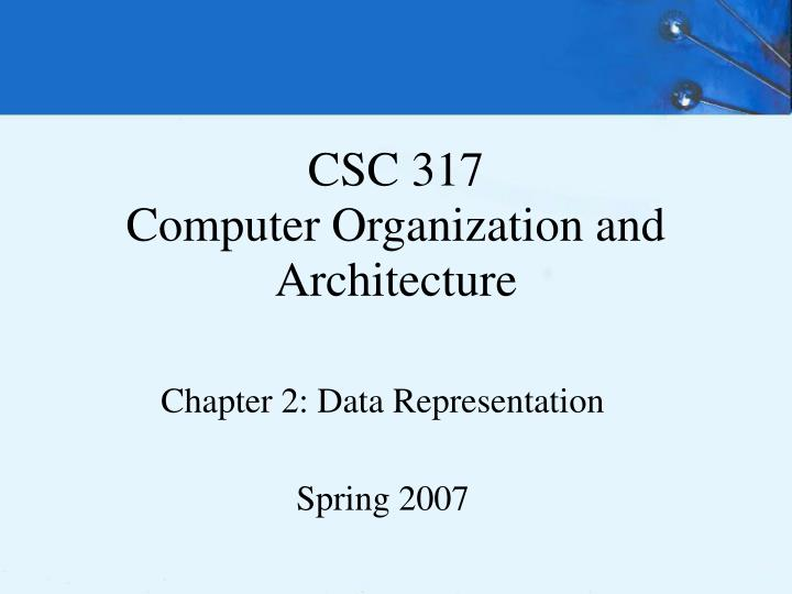 csc 317 computer organization and architecture n.