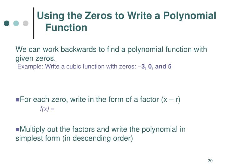 write a polynomial function with given zeros