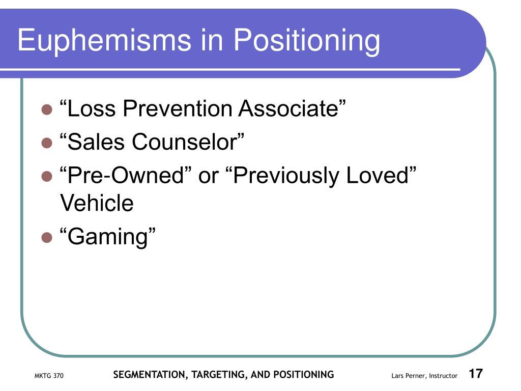 Euphemisms in Positioning