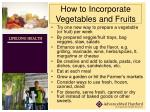 how to incorporate vegetables and fruits