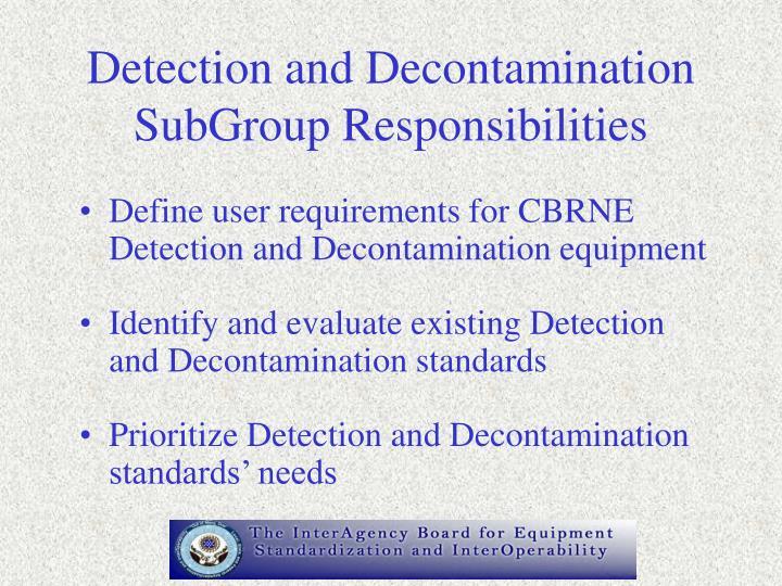 Detection and Decontamination SubGroup Responsibilities