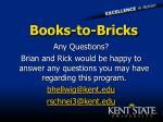 books to bricks