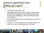 how to apartment hunt when do i start