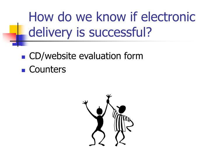 How do we know if electronic delivery is successful?