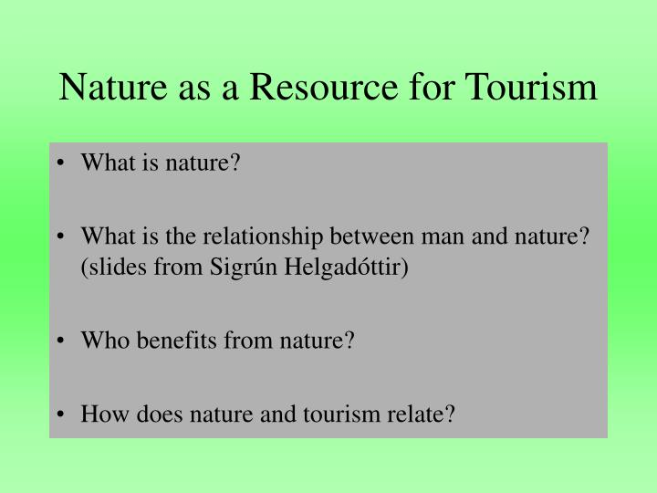 nature as a resource for tourism n.