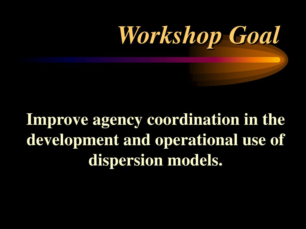 Workshop Goal