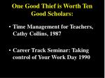 one good thief is worth ten good scholars