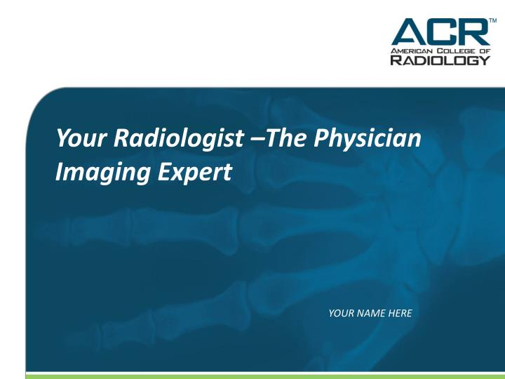 your radiologist the physician imaging expert n.