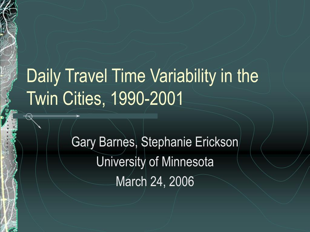 daily travel time variability in the twin cities 1990 2001 l.