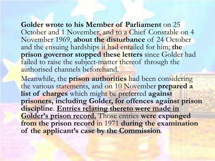 Golder wrote to his Member of Parliament
