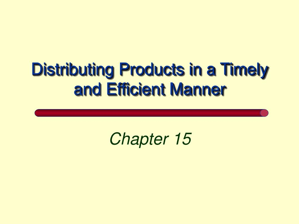 distributing products in a timely and efficient manner l.