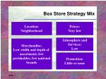 box store strategy mix