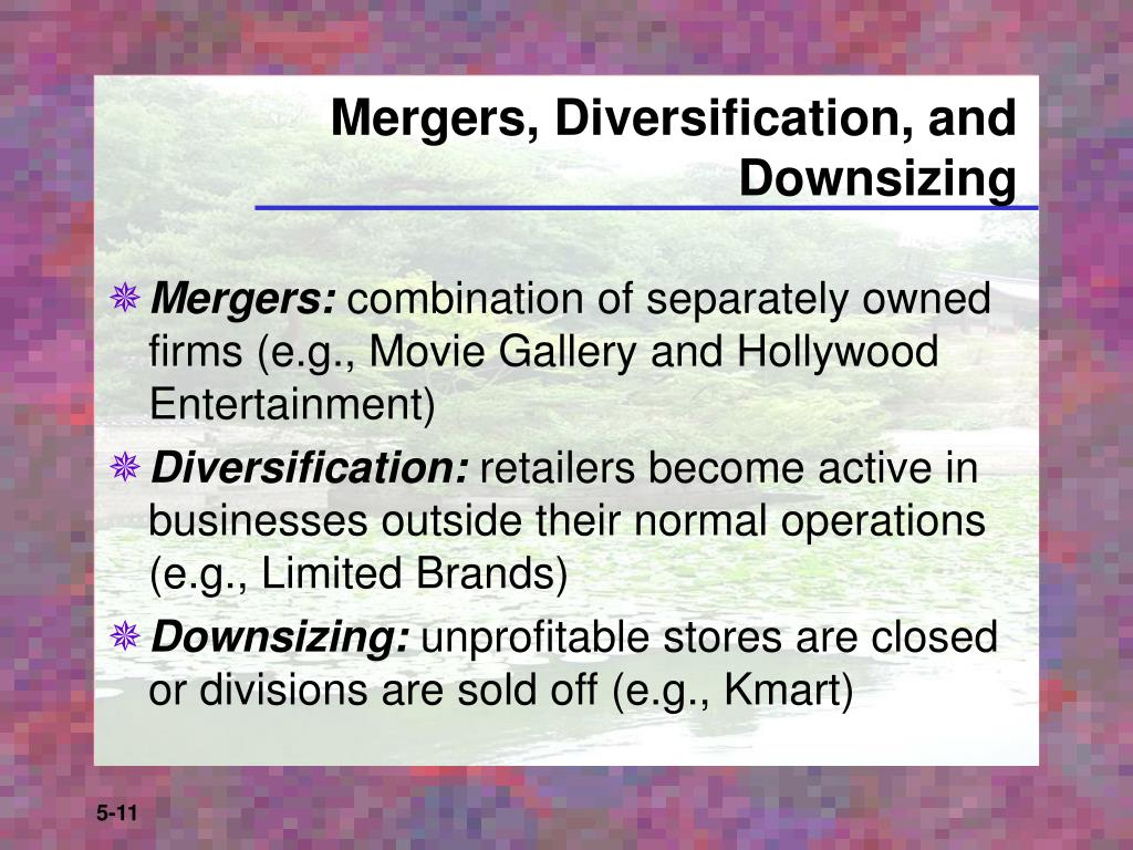 Mergers, Diversification, and Downsizing