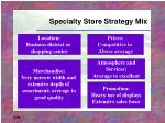 specialty store strategy mix