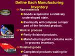 define each manufacturing inventory