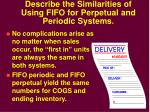 describe the similarities of using fifo for perpetual and periodic systems