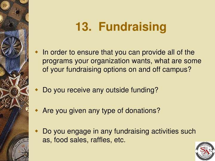 13.  Fundraising