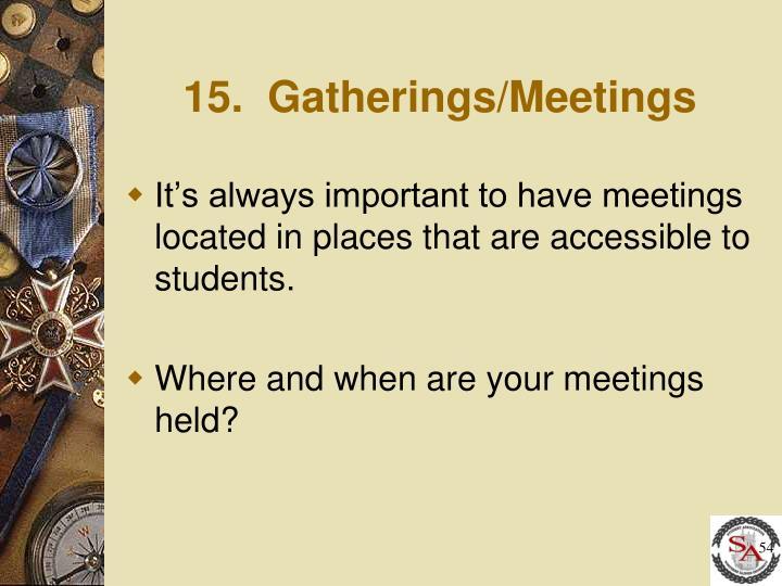 15.  Gatherings/Meetings