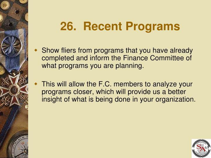 26.  Recent Programs