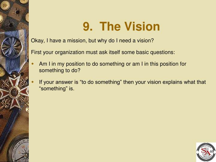 9.  The Vision