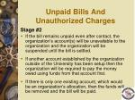 unpaid bills and unauthorized charges1