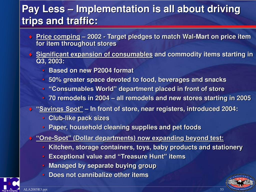 Pay Less – Implementation is all about driving trips and traffic: