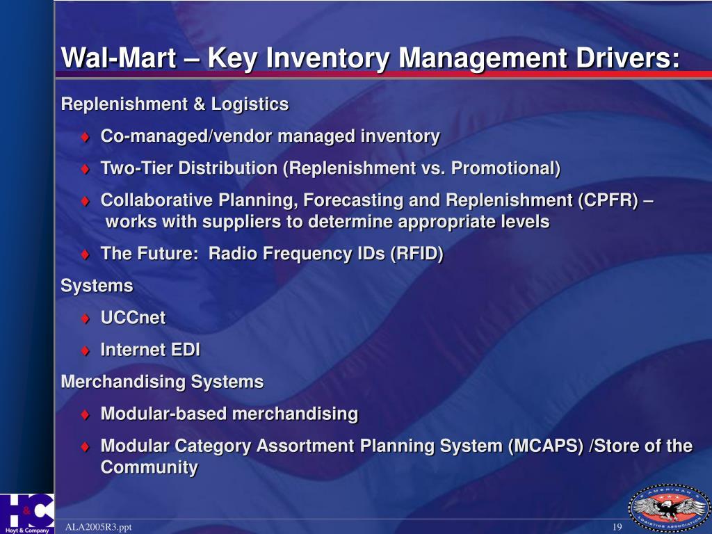 Wal-Mart – Key Inventory Management Drivers: