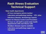 rash illness evaluation technical support