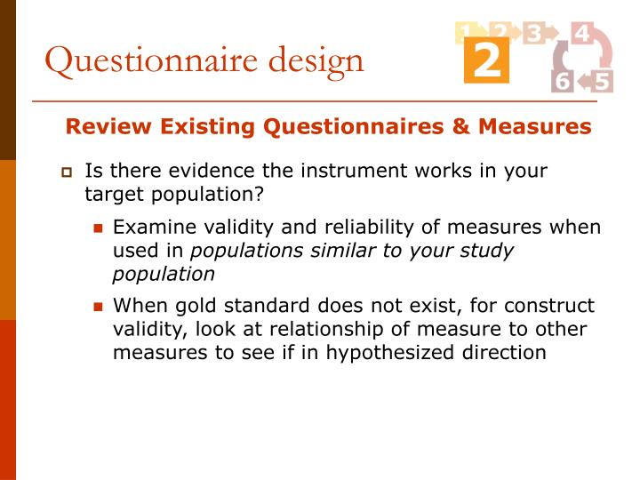 questionnaire design and scale development Designing a questionnaire [1] requires development of a set of questions used to obtain clinically and statistically useful information from an individual.