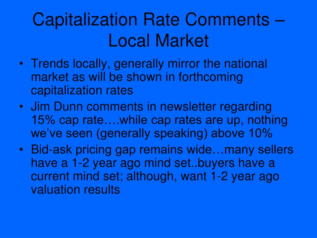 Capitalization Rate Comments – Local Market