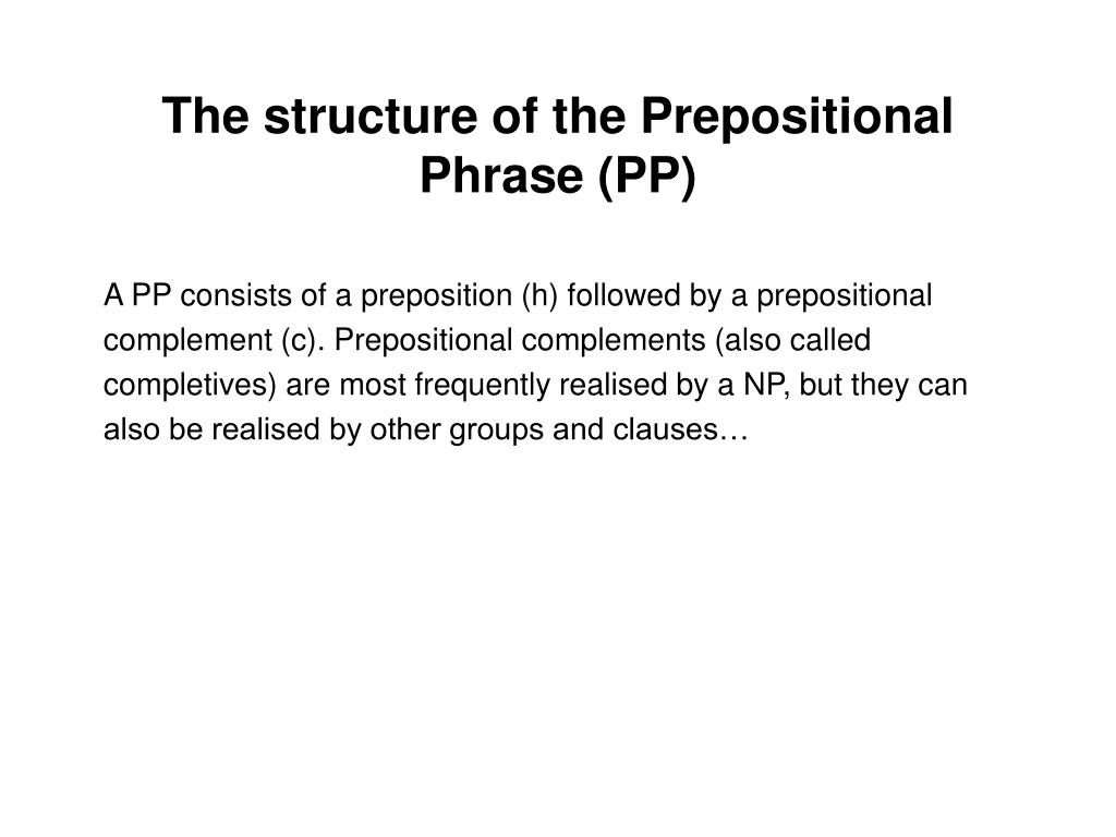 The structure of the Prepositional Phrase (PP)