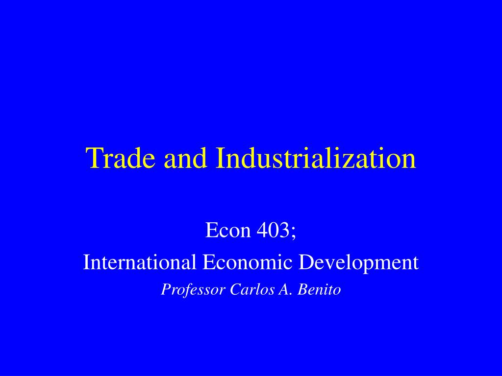 trade and industrialization l.
