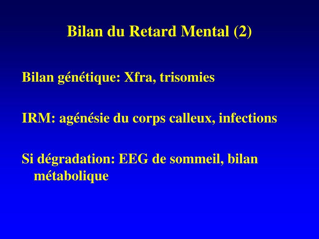 Bilan du Retard Mental (2)