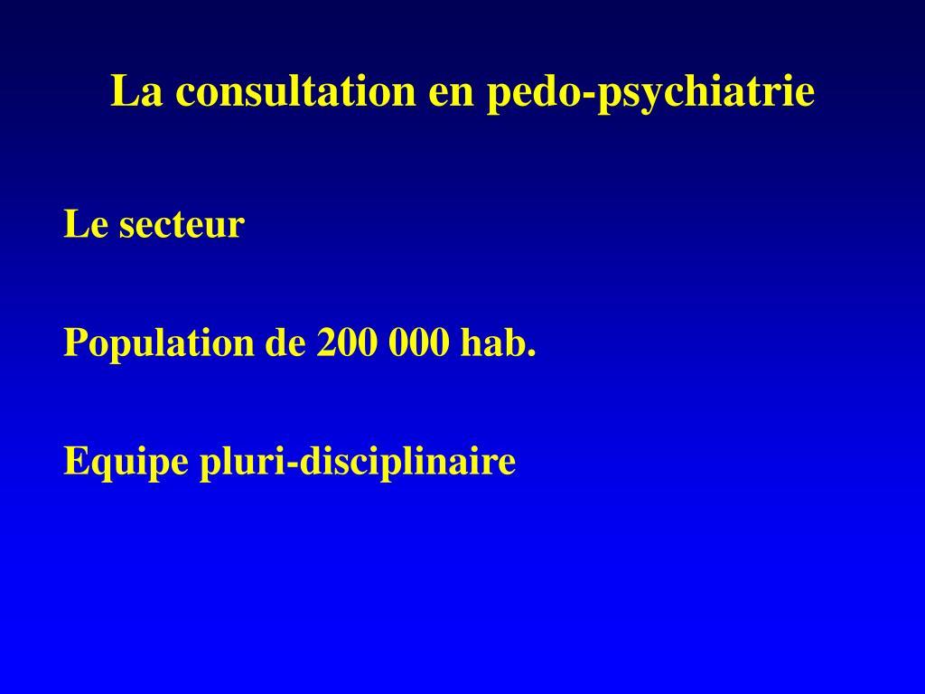 La consultation en pedo-psychiatrie