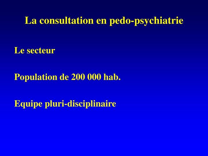 La consultation en pedo psychiatrie