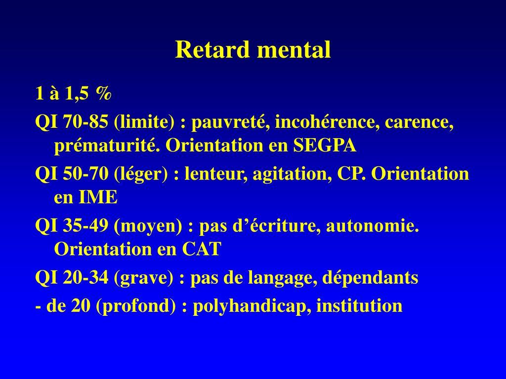 Retard mental